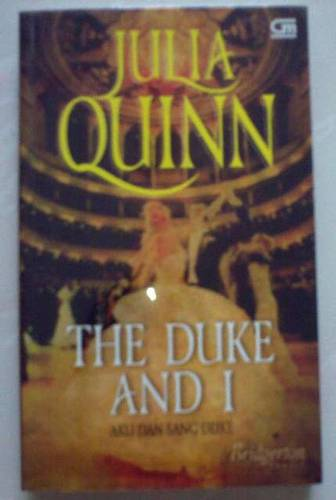 Jual Novel The Duke And I (Aku Dan Sang Duke) - Julia Quinn (SOLD)